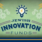 """$85,000 for """"1 Big Idea"""" : Jewish Federation Announces New Round of Innovation Funding"""